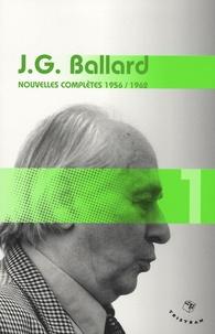 J. G. Ballard - Nouvelles complètes - Volume 1 (1956-1962).