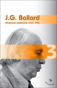 J. G. Ballard - Nouvelles complètes - Volume 3 (1972-1996).