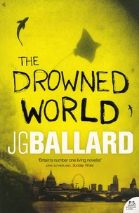 J. G. Ballard - The Drowned World.