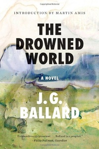 J. G. Ballard - The Drowned World.