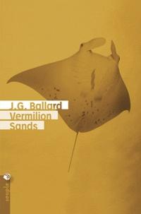 J. G. Ballard - Vermilion sands.