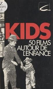 J.-G. de Chalvron et Jacques Chevallier - Kids (1) - 50 films autour de l'enfance.