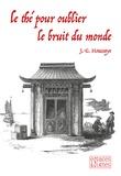 J.-g. Houssaye - Le the pour oublier le bruit du monde.