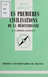 J Gabriel-Leroux - Les premières civilisations de la méditerranée.