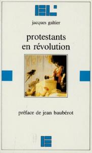 J Galtier - Protestants en Révolution.