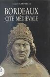 J Gardelles - Bordeaux, cité médiévale.
