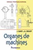 J. Gary et A. Druot - Construction mécanique et métallique - Volume 3, Organes de machines.