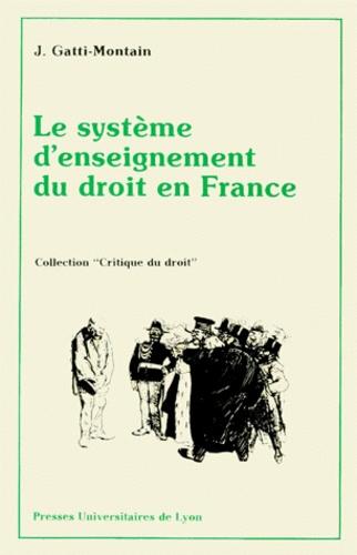 J Gatti-Montain - Le Système d'enseignement du droit en France.