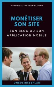 J. Georges - Monétiser son site, son blog ou son application mobile.