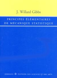 Principes élémentaires de mécanique statistique - J Gibbs Willard |