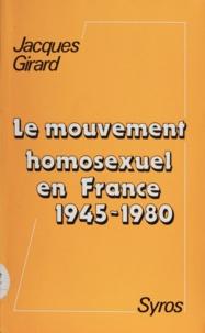 J Girard - Le Mouvement homosexuel en France - 1945-1980.