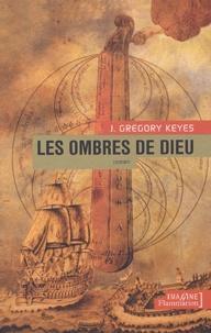 J-Gregory Keyes - Les ombres de Dieu.
