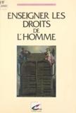 J. Gruwez et Julien Deceuninck - Enseigner les droits de l'homme.