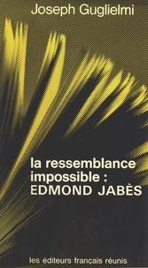 J Guglielmi - La Ressemblance impossible, Edmond Jabès.