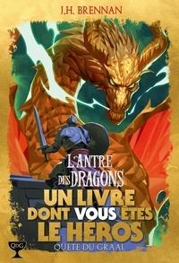J. H. Brennan - Quête du Graal Tome 2 : L'antre des dragons.