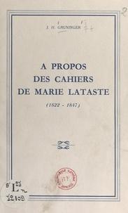 J. H. Gruninger - À propos des Cahiers de Marie Lataste (1822-1847).