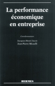J-H Jacot - La performance économique en entreprise.