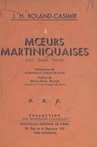 J.-H. Roland-Casimir et A. d'Hérail de Brisis - Mœurs martiniquaises - Chez Dame Thémis.