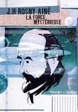 J-H Rosny Aîné - La force mystérieuse.
