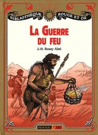 J-H Rosny Aîné - La guerre du feu - Roman des âges farouches.