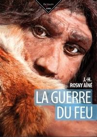 J-H Rosny Aîné - La guerre du feu.