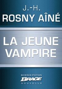 J.-H. Rosny Aîné - La Jeune Vampire.
