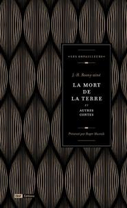 J-H Rosny Aîné - La mort de la terre et autres contes.