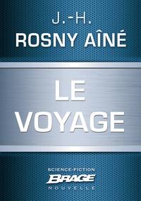 J.-H. Rosny Aîné - Le Voyage.