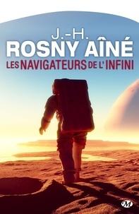 J.-H. Rosny Aîné - Les Navigateurs de l'infini.