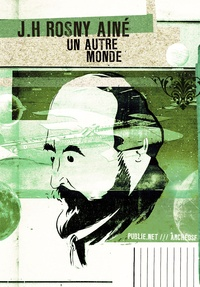 J-H Rosny Aîné - Un autre monde.
