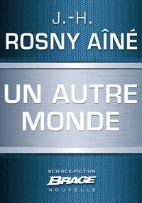 J.-H. Rosny Aîné - Un autre monde.