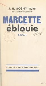 J.-H. Rosny Jeune - Marcette éblouie.