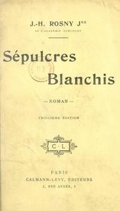 J.-H. Rosny Jeune - Sépulcres blanchis.