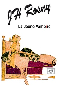 J-H Rosny - La Jeune Vampire.
