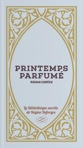 J-H Rosny - Printemps parfumé - Roman Coréen.
