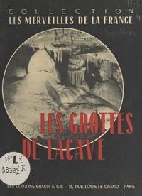 J. Helie et André Niederlender - Les grottes de Lacave.