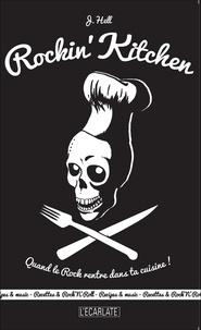 J. Hell - Rockin' Kitchen - Quand le rock rentre dans ta cuisine.
