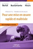 J. Hours et José-Luis Bustamante - Projets transversaux Pour une mise en oeuvre rapide et maîtrisée - De la stratégie au terrain.
