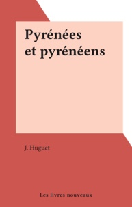 J. Huguet - Pyrénées et pyrénéens.