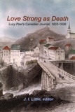 J.I. Little - Love Strong as Death - Lucy Peel's Canadian Journal, 1833-1836.