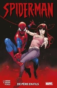 J-J Abrams et Henry Abrams - Spider-Man: De père en fils.