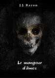 J.J. Baron - Le mangeur d'âmes.
