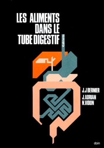 J-J Bernier et Jean Adrian - Les Aliments dans le tube digestif.