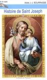 J.-J. Bourrasse - Histoire de Saint Joseph - Epoux de la vierge Marie père nourricier de Notre-Seigneur Jésus-Christ.
