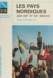 J-J Fol - Les Pays nordiques aux XIXe et XXe siècles.