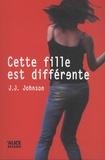 J.J. Johnson - Cette fille est différente.