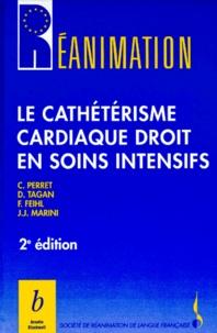 J-J Marini et Claude Perret - Le cathétérisme cardiaque droit en soins intensifs.