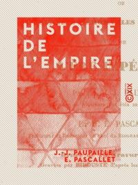 J.-J. Paupaille et E. Pascallet - Histoire de l'Empire.