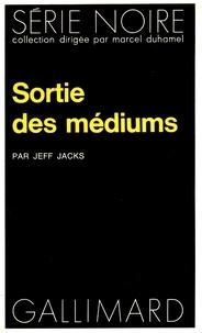 J Jacks - Sortie des médiums.