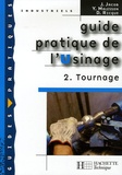 J Jacob et Yves Malesson - Guide pratique de l'Usinage - Tome 2, Tournage.